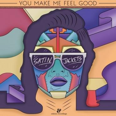Satin Jackets - You Make Me Feel Good (cover art)
