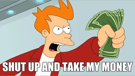 Shut Up And Take My Money Futurama Fry Meme