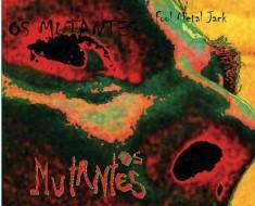 os mustantes fool metal jack