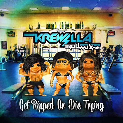 Free Download Krewella Troll Mix Vol. 4 Get Ripped Or Die Trying Album Art