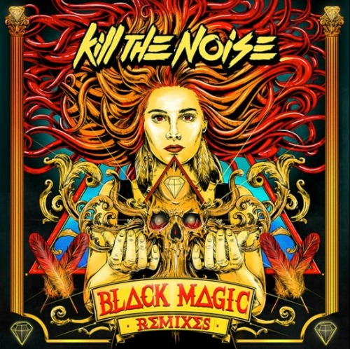 Kill the Noise Black Magic Remixes