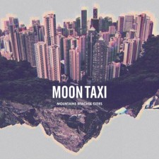 Moon Taxi – Mountains Beaches Cities