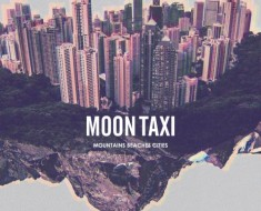 Moon Taxi Mountains Beaches Cities