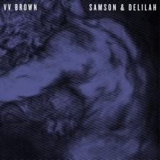 V V Brown – Samson & Delilah