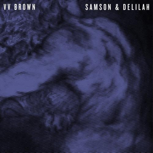 VV Brown Samson & Delilah