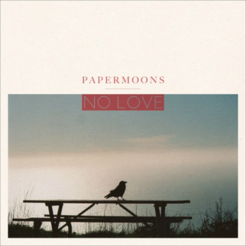 Papermoons No Love