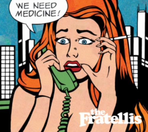The Fratellis We Need Medicine