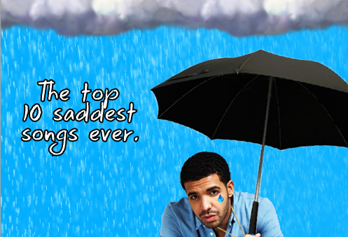 Teary Tuesday: The Top 10 Saddest Songs