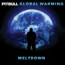 Pitbull – Global Warming: Meltdown, Deluxe Edition (A Gif Review)