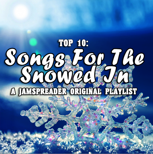 Songs For The Snowed In Playlist