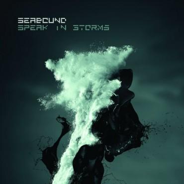 Seabound Speak In Storms