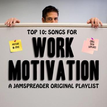 Top 10: Songs For Work Motivation