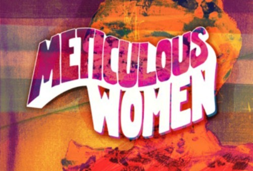 Meticulous Women – Meticulous Women