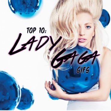 Top 10 Lady Gaga Gifs