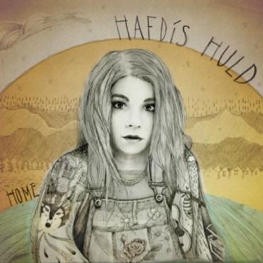 Hafdis Huld, Home