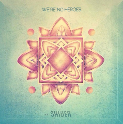 We're No Heroes Shiver EP