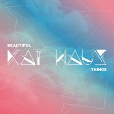 KAT HAUS – Beautiful Things