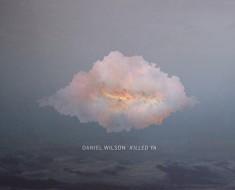 Daniel Wilson - Killed Ya
