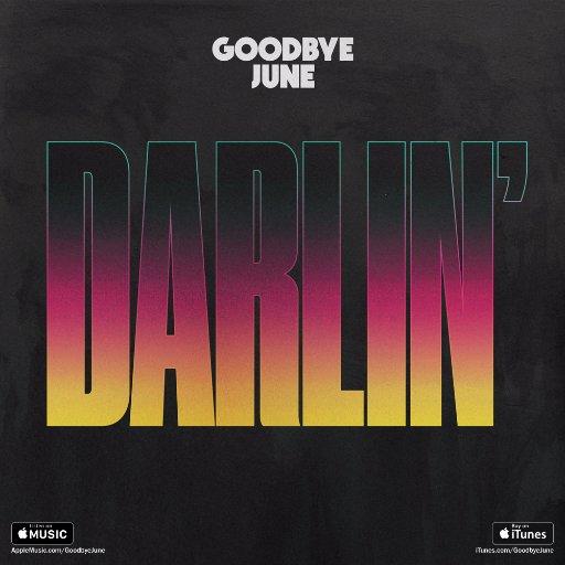 Goodbye June - Darlin