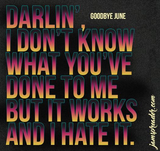 goodbye june - darlin' lyrics quote