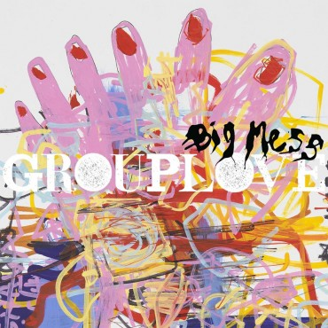 Group Love - Big Mess